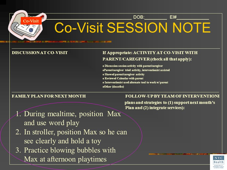 Co-Visit SESSION NOTE During mealtime, position Max and use word play