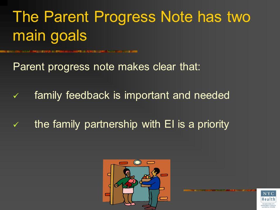 The Parent Progress Note has two main goals