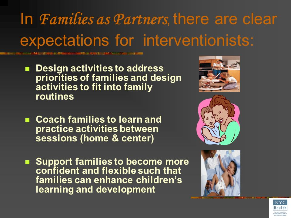 In Families as Partners, there are clear expectations for interventionists: