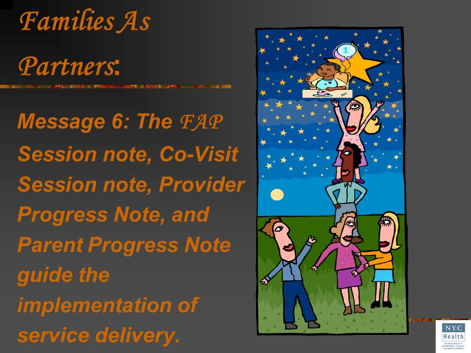 Families As Partners: Message 6: The FAP Session note, Co-Visit