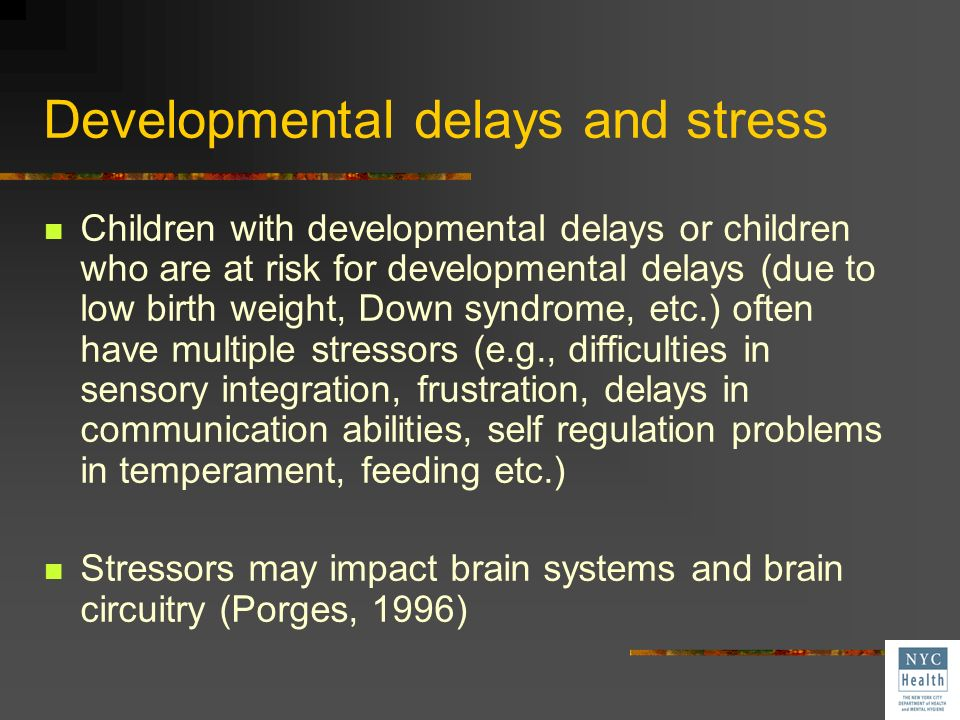 Developmental delays and stress