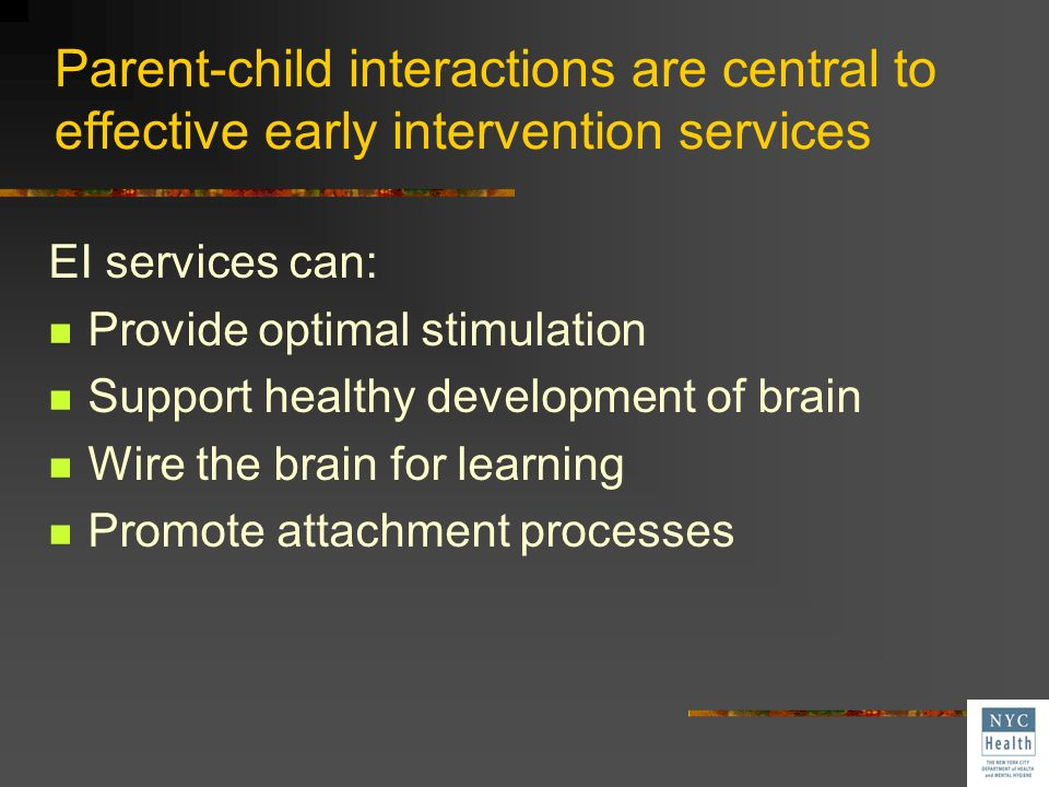 Parent-child interactions are central to effective early intervention services