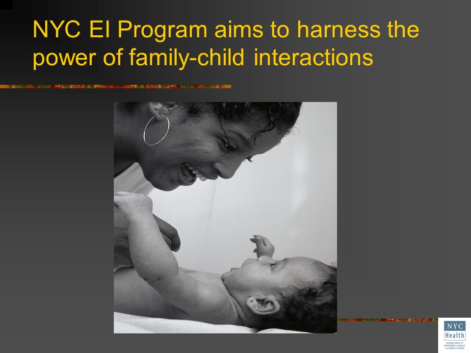 NYC EI Program aims to harness the power of family-child interactions