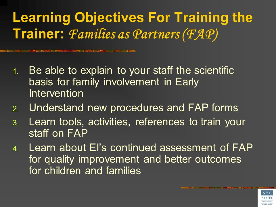 Learning Objectives For Training the Trainer: Families as Partners (FAP)