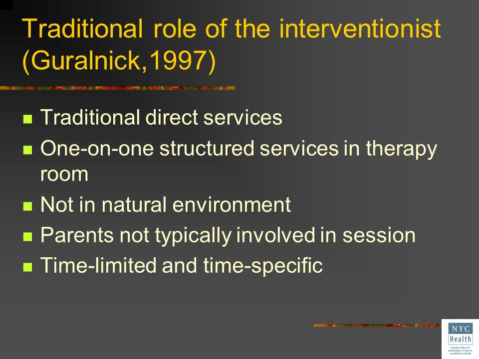 Traditional role of the interventionist (Guralnick,1997)