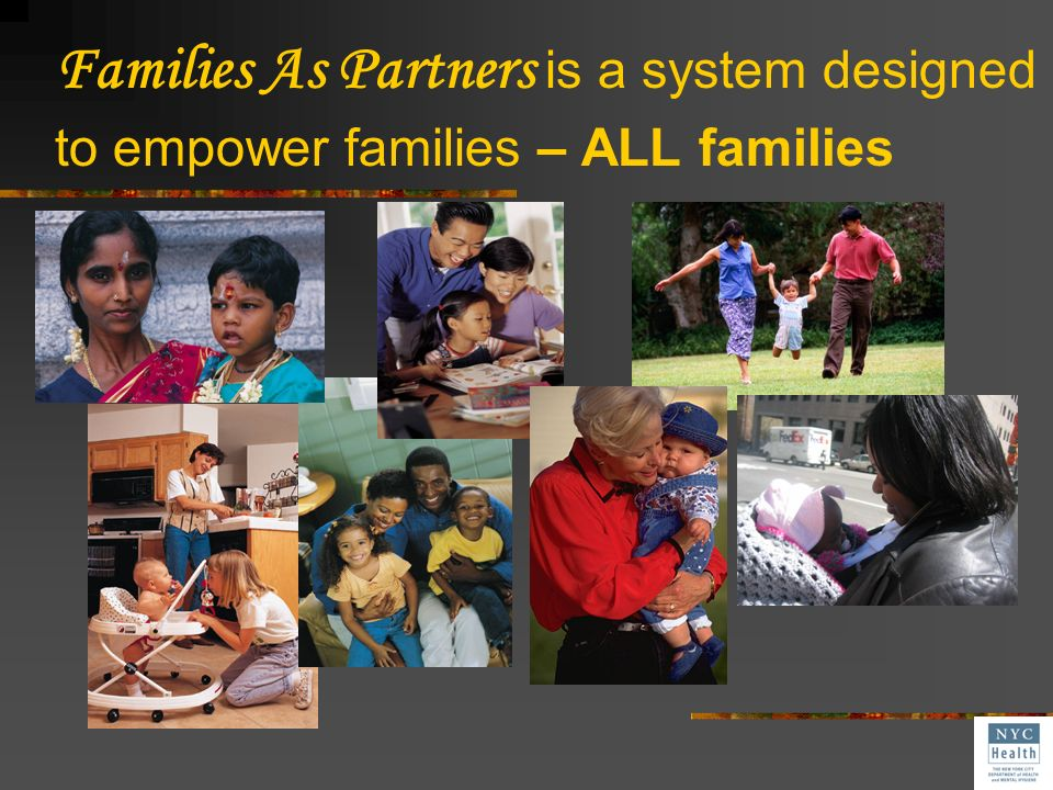 Families As Partners is a system designed to empower families – ALL families