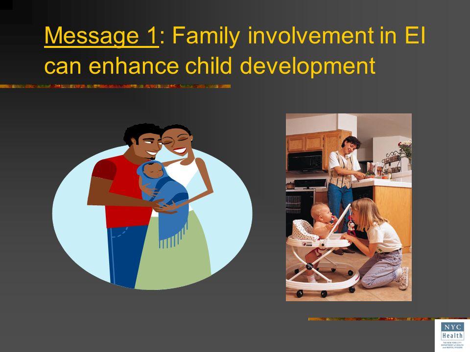 Message 1: Family involvement in EI can enhance child development