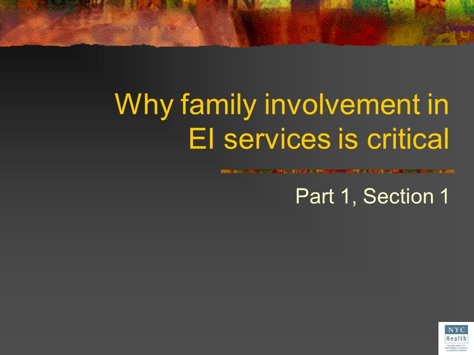 Why family involvement in EI services is critical