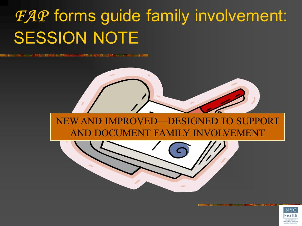FAP forms guide family involvement: SESSION NOTE