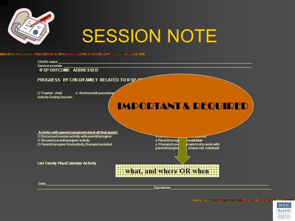 SESSION NOTE IMPORTANT & REQUIRED what, and where OR when