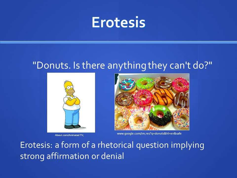 Erotesis Donuts. Is there anything they can t do