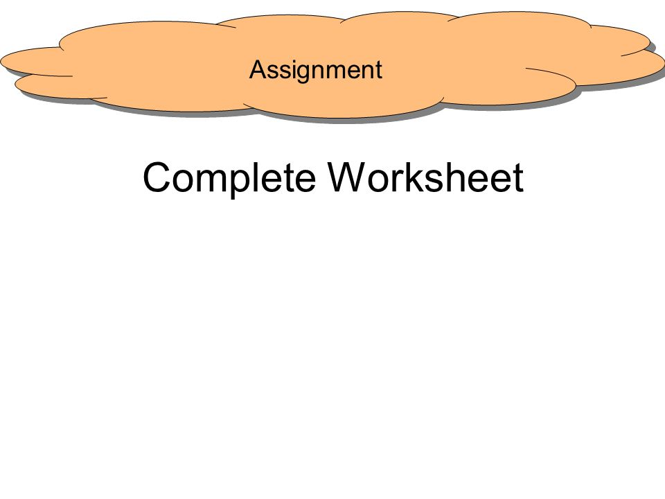 Complete Worksheet Assignment