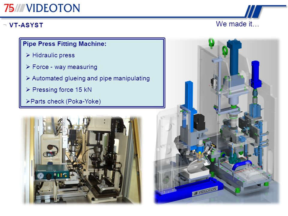 We made it… ¬ VT-ASYST Pipe Press Fitting Machine: Hidraulic press