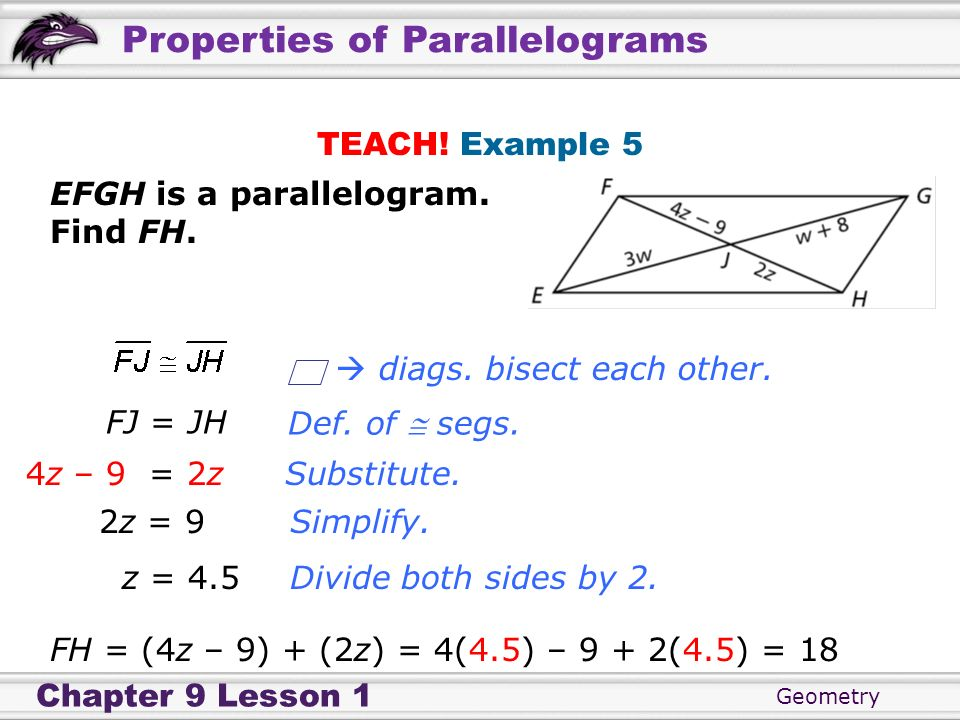 TEACH! Example 5 EFGH is a parallelogram. Find FH.  diags. bisect each other. FJ = JH. Def. of  segs.