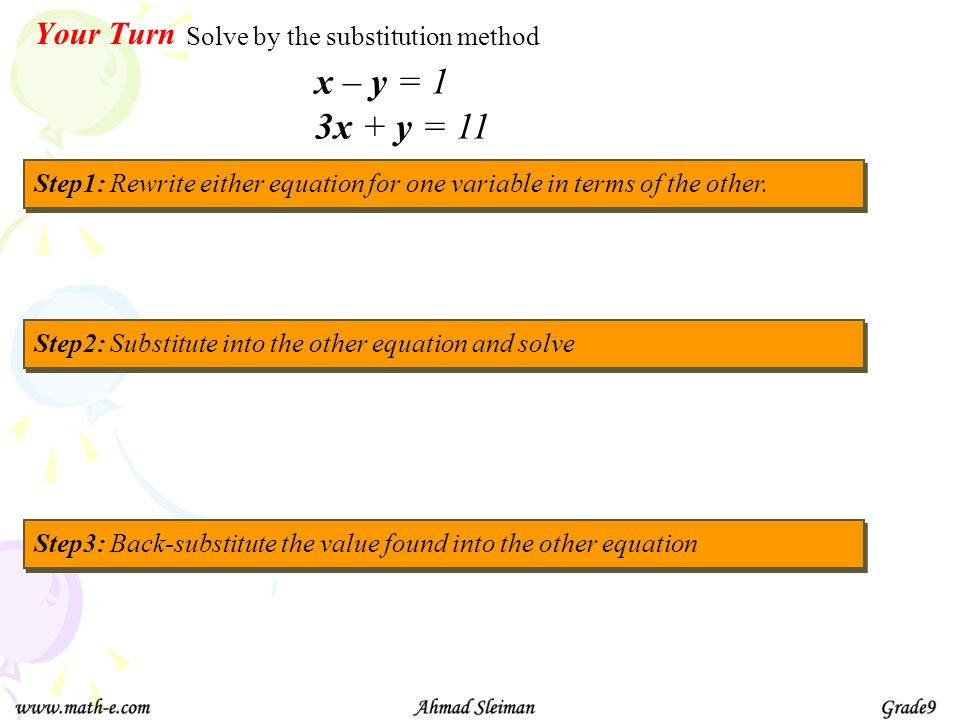 x – y = 1 3x + y = 11 Your Turn Solve by the substitution method