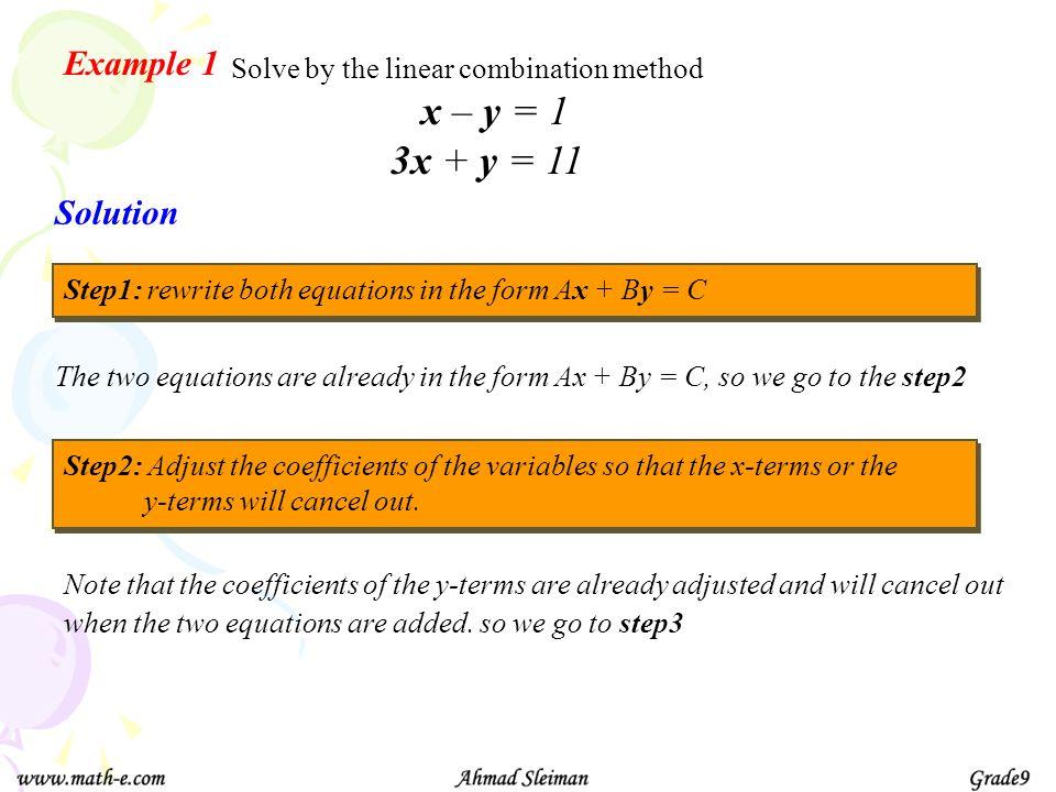 x – y = 1 3x + y = 11 Example 1 Solution