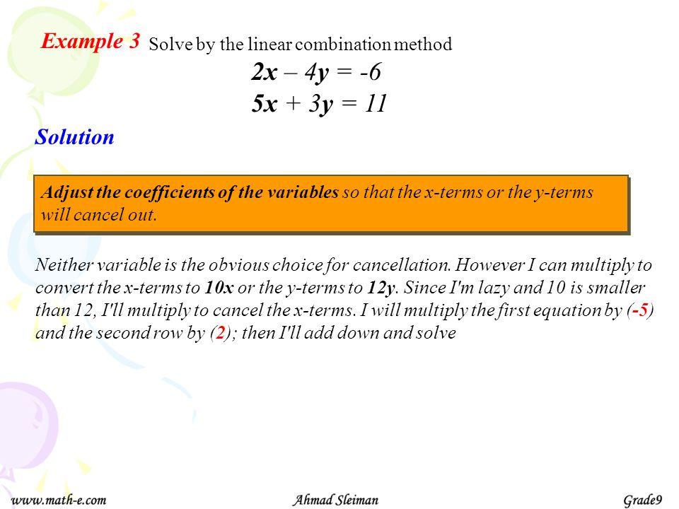 2x – 4y = -6 5x + 3y = 11 Example 3 Solution