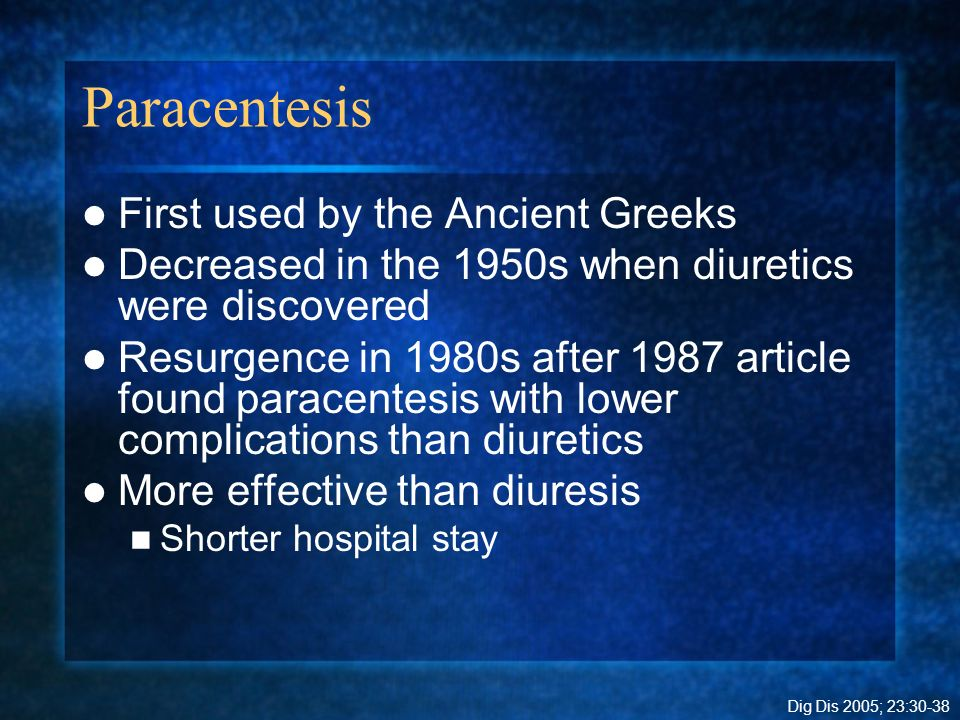 Paracentesis First used by the Ancient Greeks
