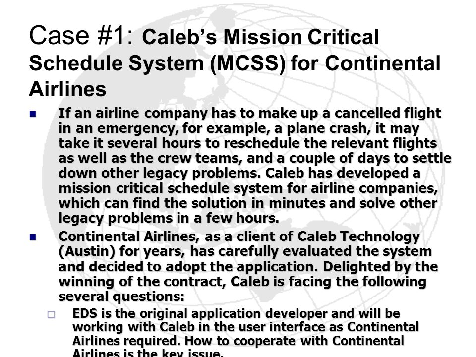 Case #1: Caleb's Mission Critical Schedule System (MCSS) for Continental Airlines