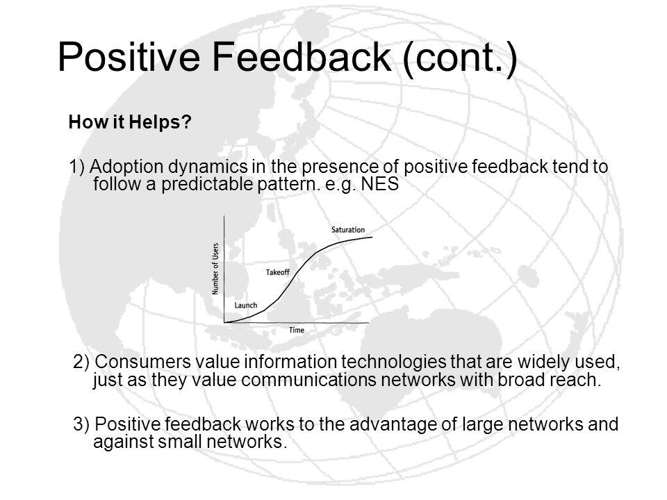 Positive Feedback (cont.)