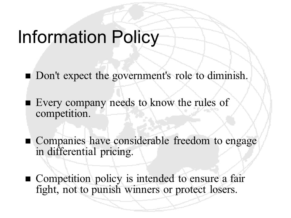 Information Policy Don t expect the government s role to diminish.