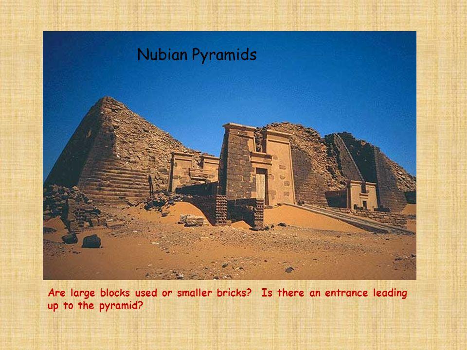 Nubian Pyramids Are large blocks used or smaller bricks.