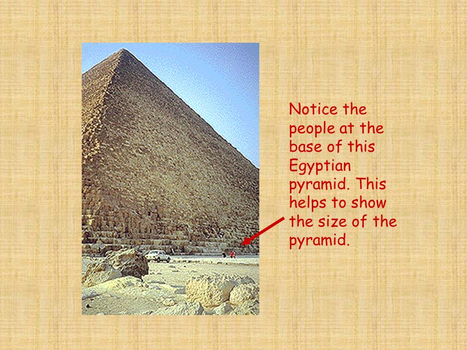 Notice the people at the base of this Egyptian pyramid