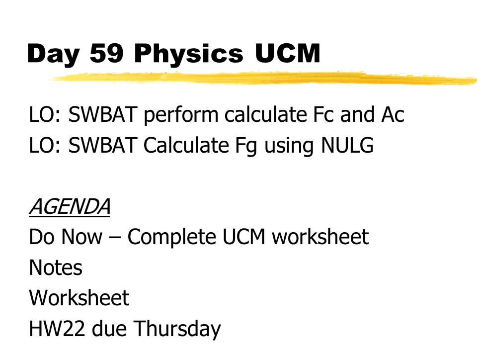 Day 59 Physics UCM