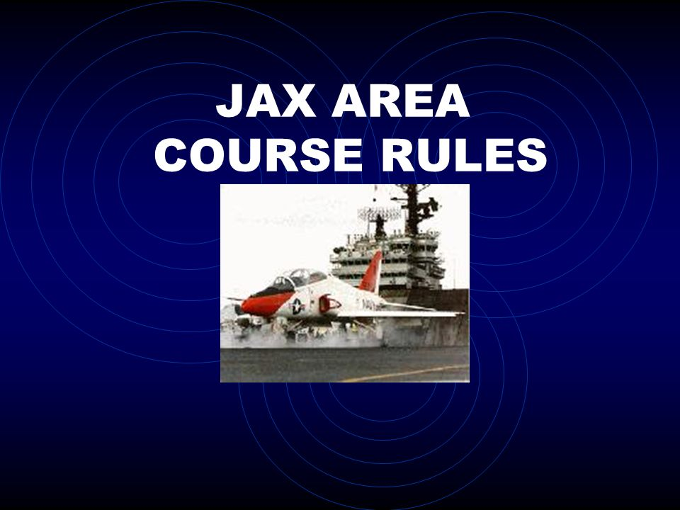 JAX AREA COURSE RULES