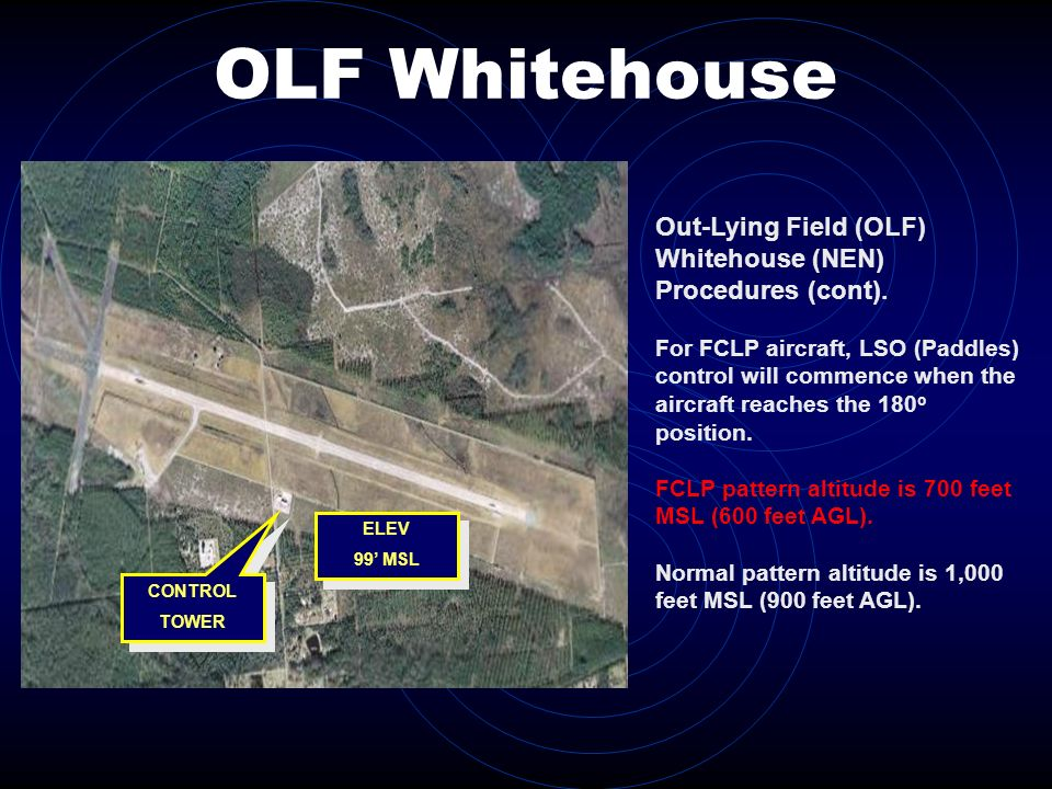 OLF Whitehouse CONTROL. TOWER. ELEV. 99' MSL. Out-Lying Field (OLF) Whitehouse (NEN) Procedures (cont).