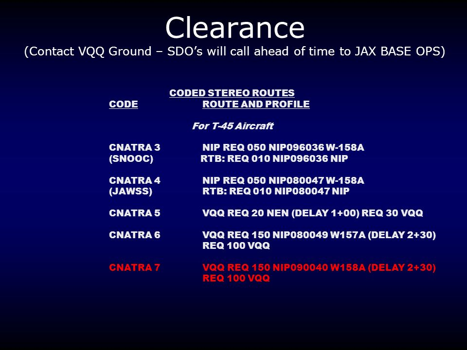 Clearance (Contact VQQ Ground – SDO's will call ahead of time to JAX BASE OPS)