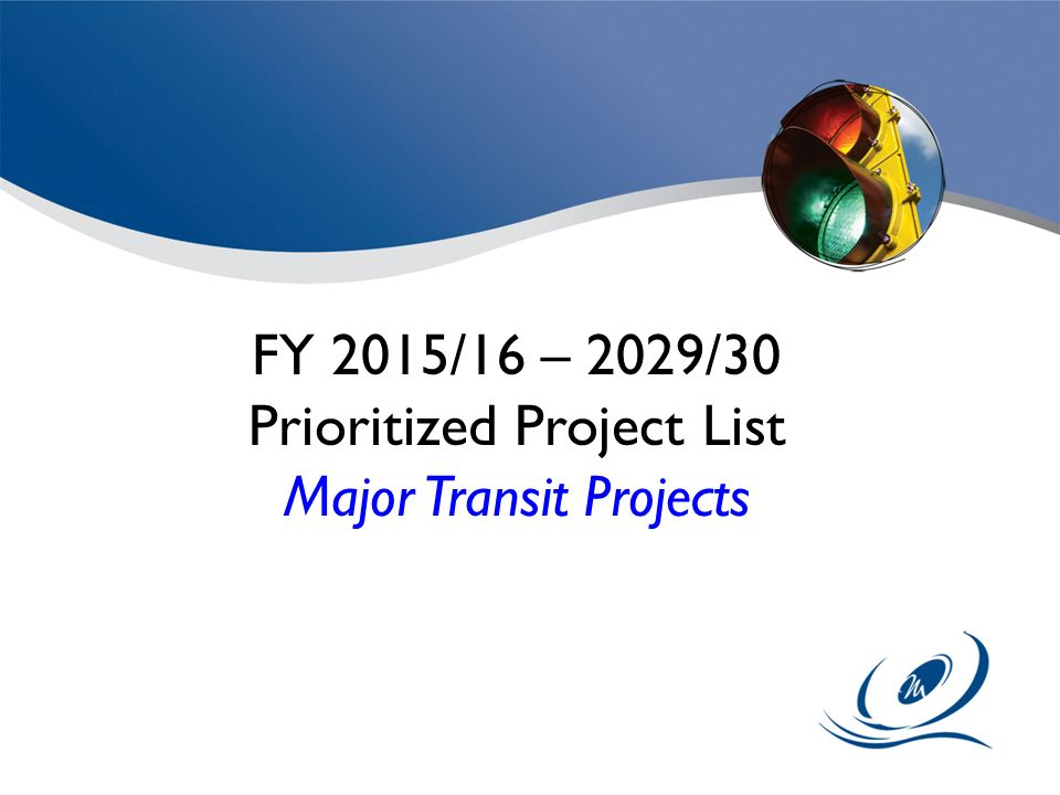 Prioritized Project List Major Transit Projects