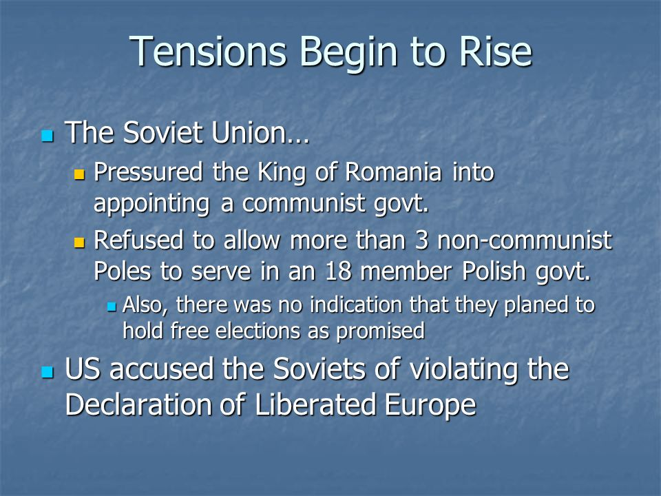 Tensions Begin to Rise The Soviet Union…