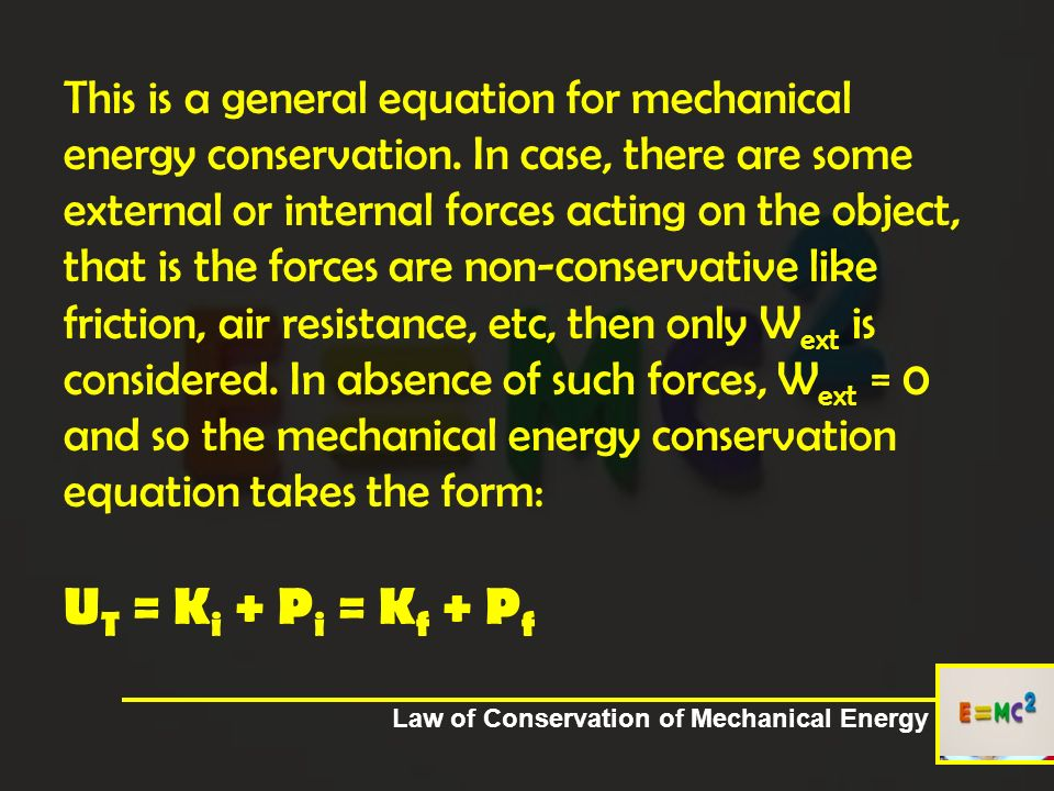 This is a general equation for mechanical energy conservation