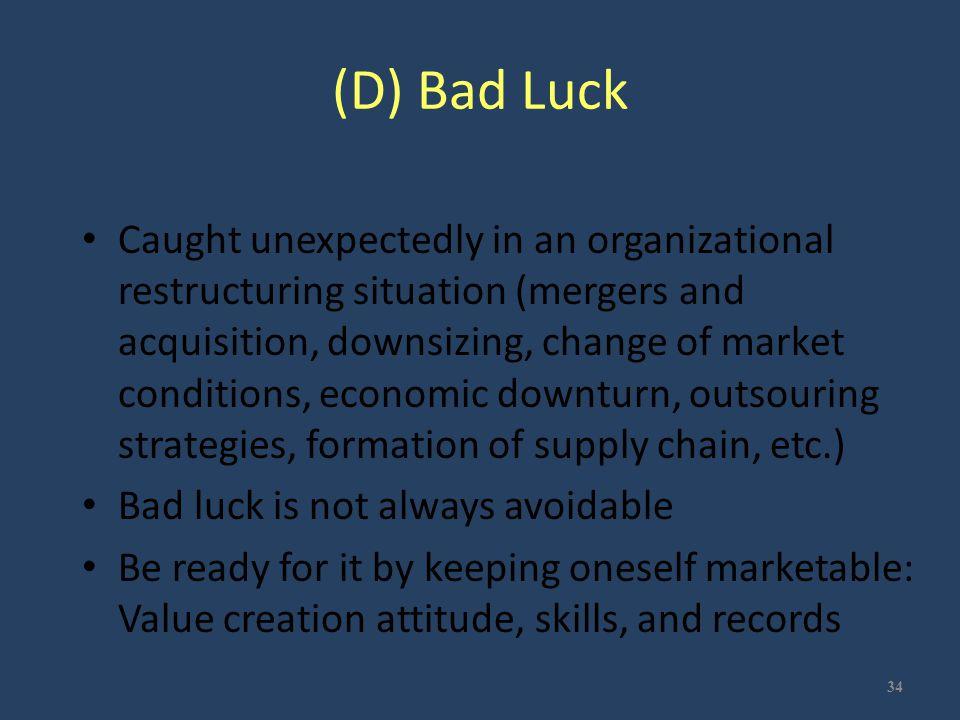 (D) Bad Luck