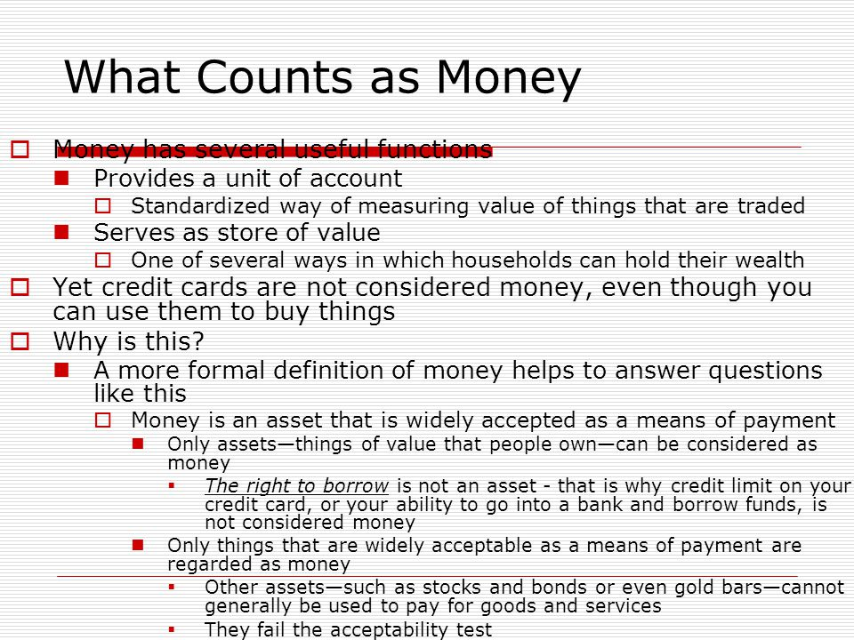 What Counts as Money Money has several useful functions