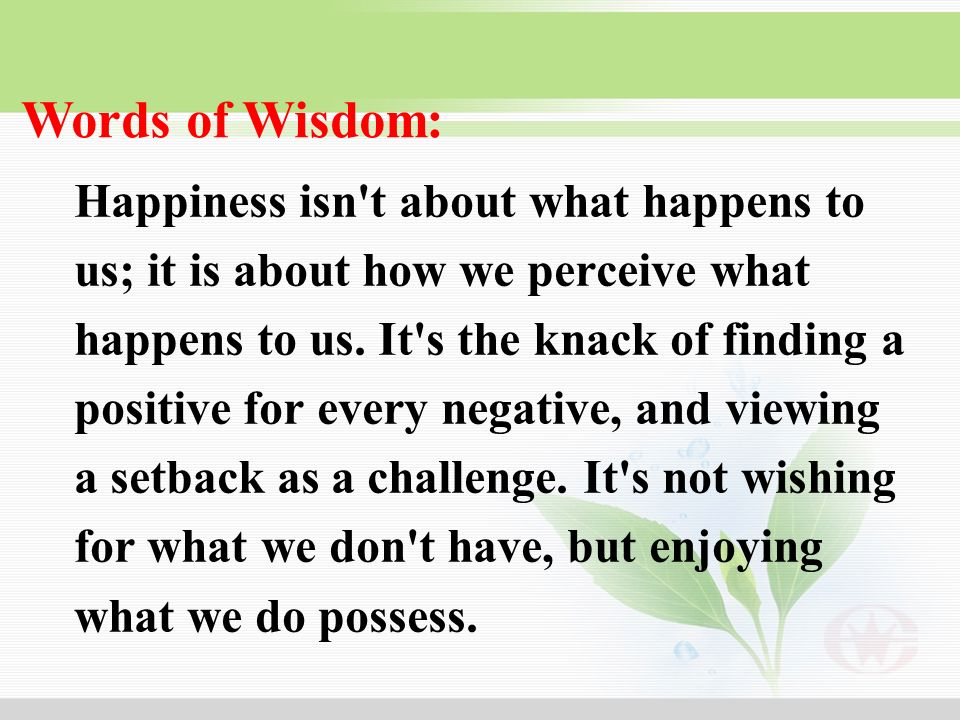Words of Wisdom: Happiness isn t about what happens to