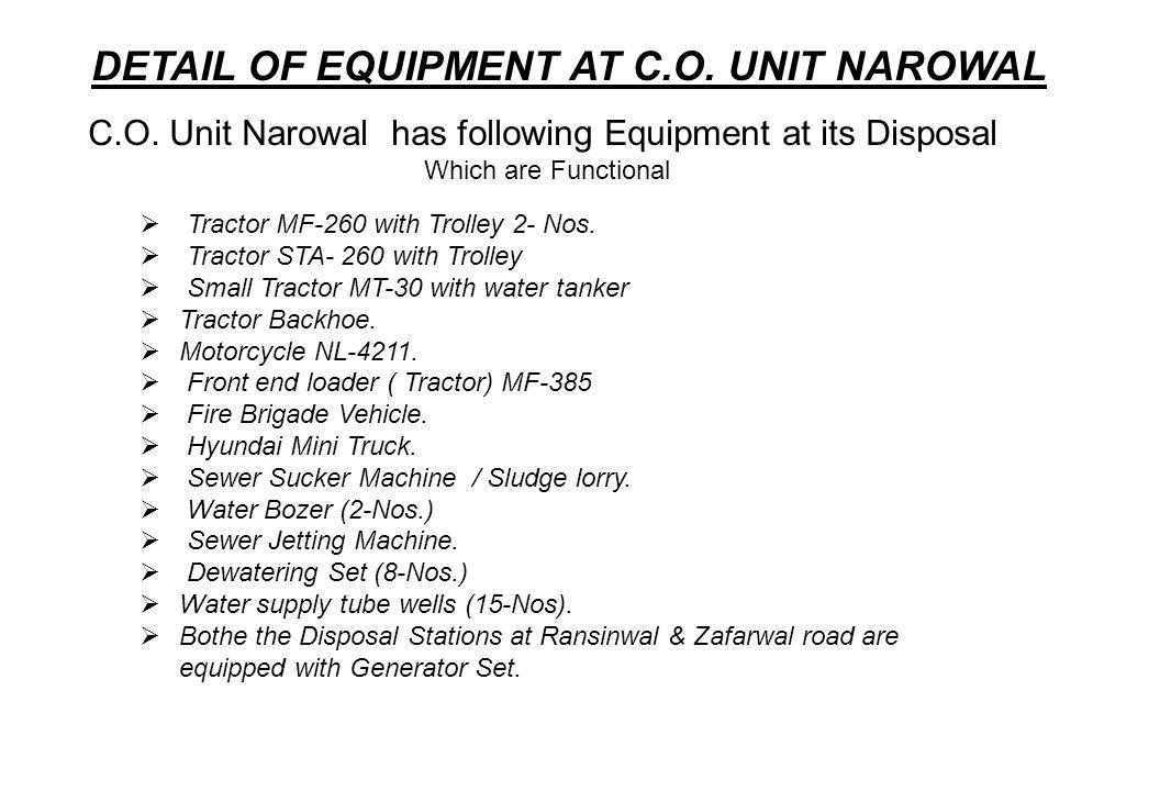 C.O. Unit Narowal has following Equipment at its Disposal