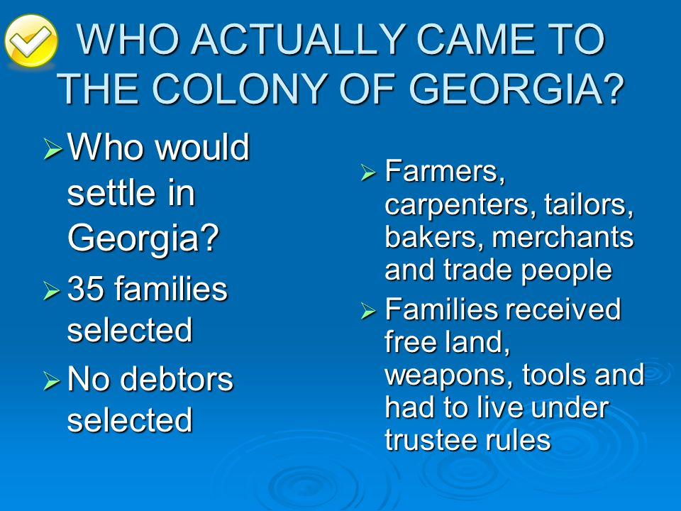 WHO ACTUALLY CAME TO THE COLONY OF GEORGIA