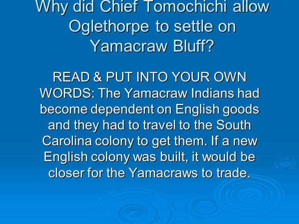 Why did Chief Tomochichi allow Oglethorpe to settle on Yamacraw Bluff