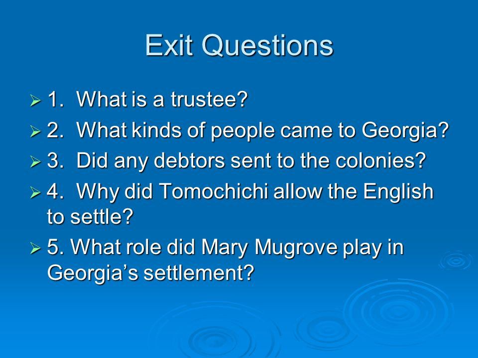 Exit Questions 1. What is a trustee