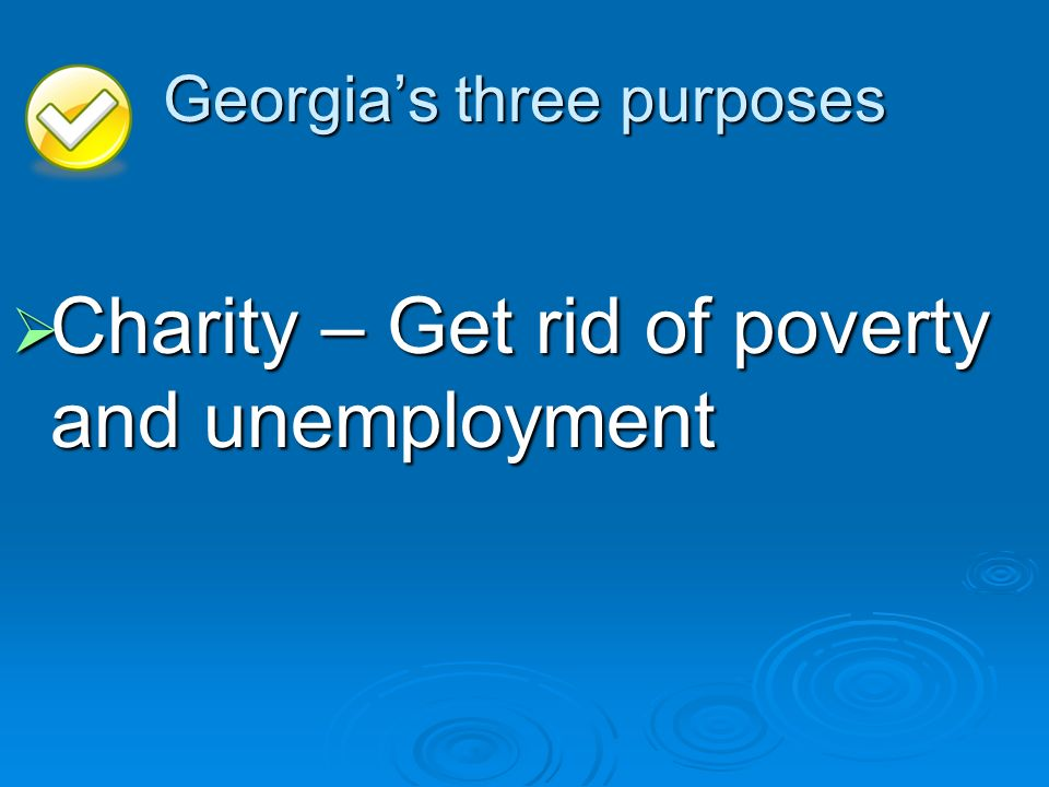 Georgia's three purposes