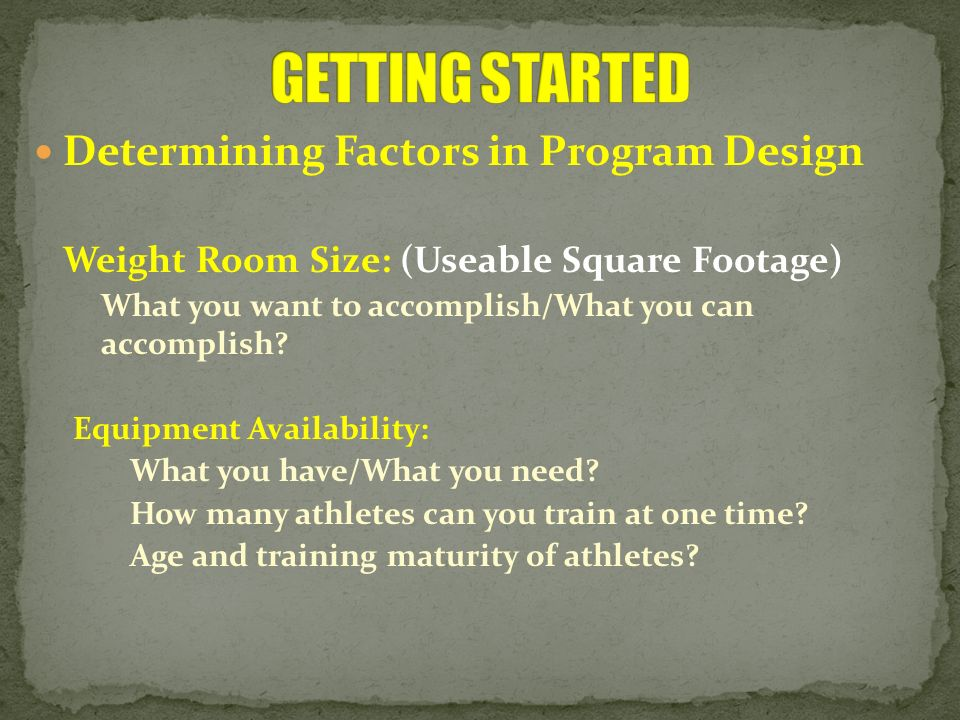 GETTING STARTED Determining Factors in Program Design