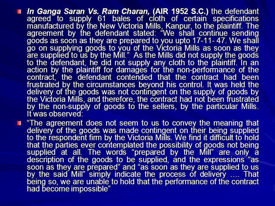 In Ganga Saran Vs. Ram Charan, (AIR 1952 S. C