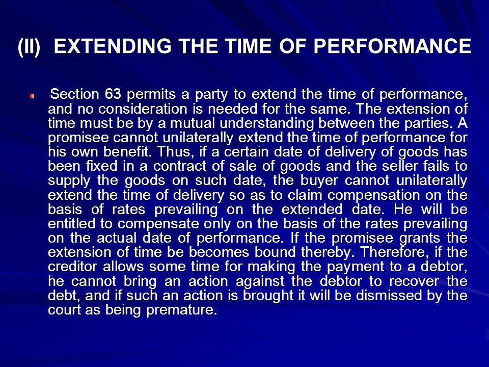 (II) EXTENDING THE TIME OF PERFORMANCE