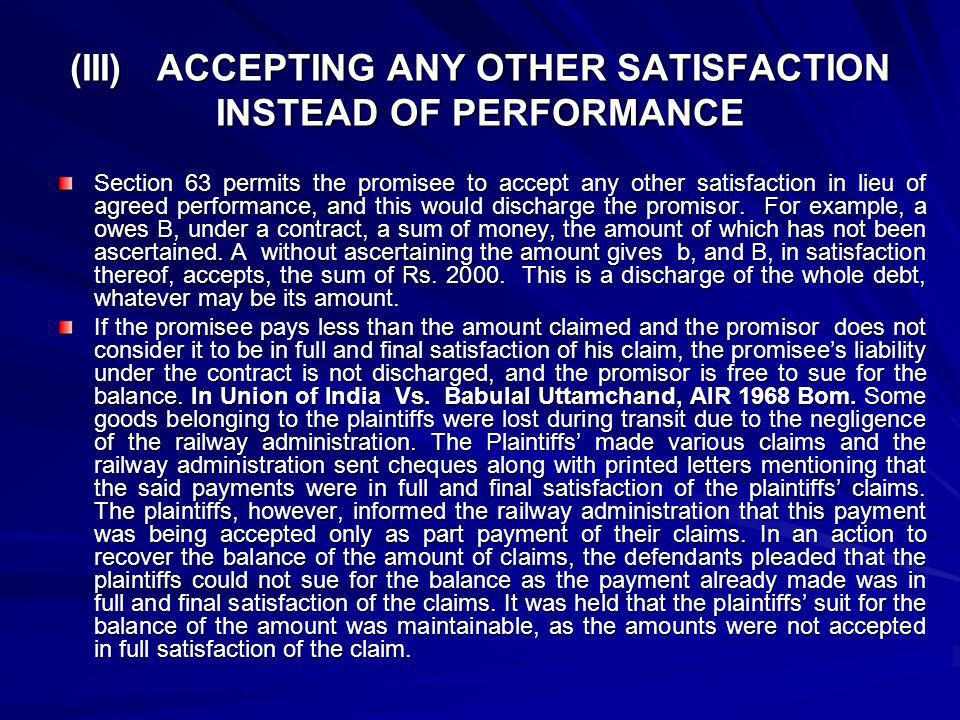 (III) ACCEPTING ANY OTHER SATISFACTION INSTEAD OF PERFORMANCE
