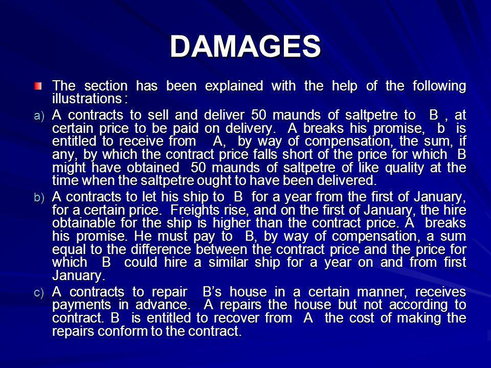 DAMAGES The section has been explained with the help of the following illustrations :