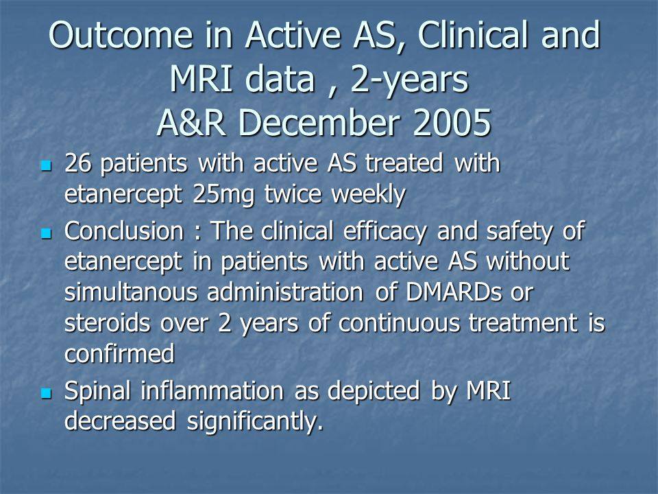 Outcome in Active AS, Clinical and MRI data , 2-years A&R December 2005