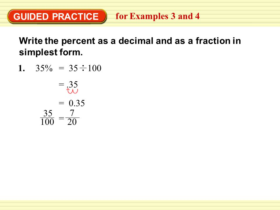 GUIDED PRACTICE for Examples 3 and 4. Write the percent as a decimal and as a fraction in simplest form.