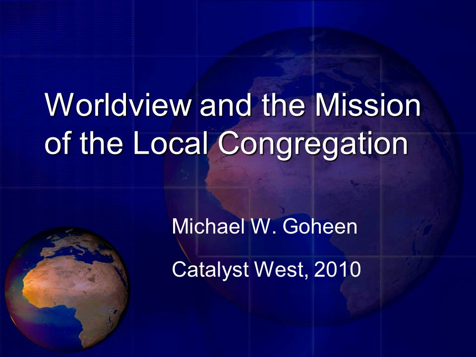 Worldview and the Mission of the Local Congregation